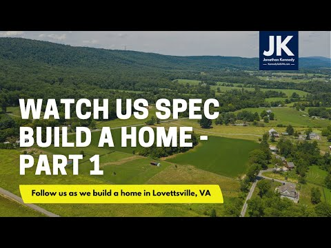 Watch us spec build a home in Lovettsville, Virginia - part 1