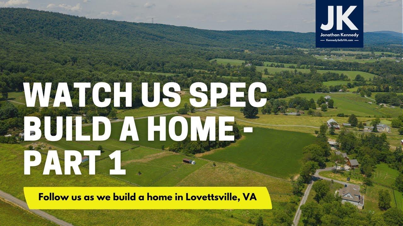 Watch us build a home in Lovettsville, Virginia - part 1