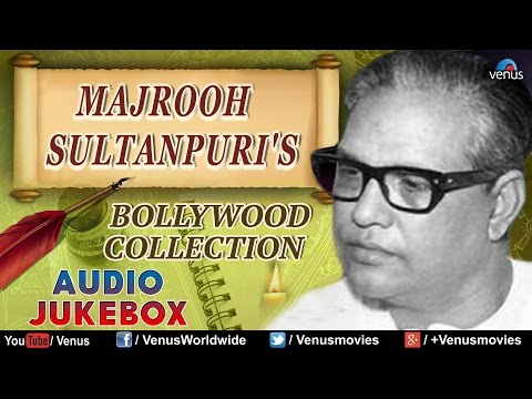 Majrooh Sultanpuri : Best Bollywood Collection    Audio Jukebox
