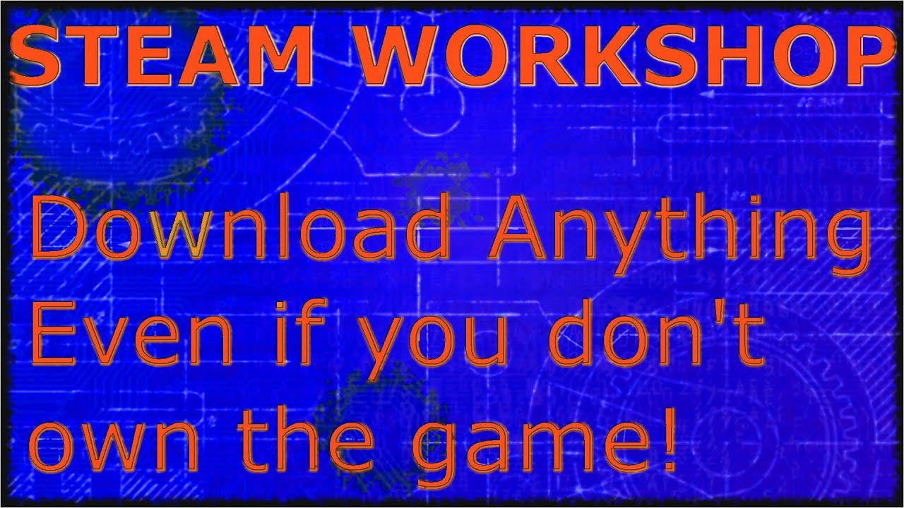 Download Anything From The Steam Workshop!