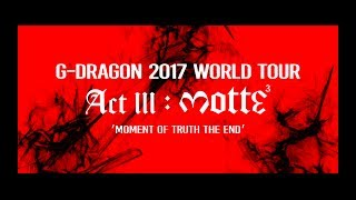 G-DRAGON​ 2017 WORLD TOUR [ACTIII, M.O.T.T.E] TEASER SPOT