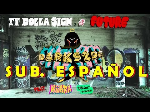 Ty Dolla,Future - Darkside subtitulada español (ft Kiiara) Bright The Album