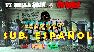 Ty Dolla Future Darkside subtitulada español ft Kiiara