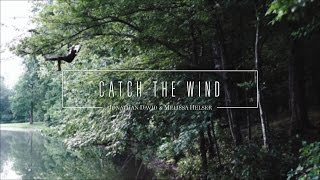 Catch The Wind // Official Lyric Video // Jonathan & Melissa Helser