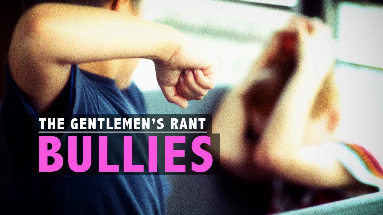 Bullies   The Gentlemen's Rant