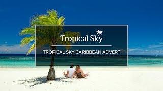 Tropical Sky - Caribbean Luxury Holidays