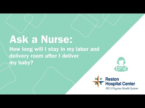 How long will I stay in my labor and delivery room after I deliver my baby? Reston Hospital Center