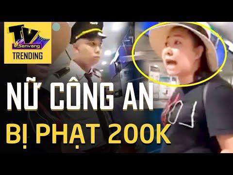 Nữ CÔNG AN náo loạn sây bay chửi bới thách thức An Ninh sân bay chỉ phạt 200k