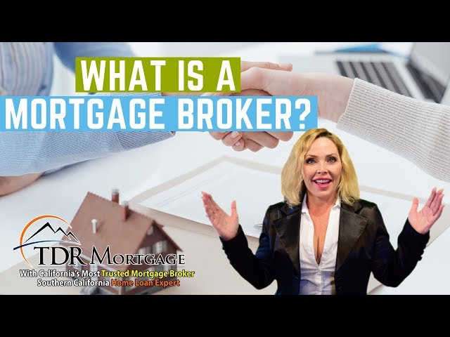 What is a Mortgage Broker? California | Rancho Cucamonga | Fontana | Corona | Riverside