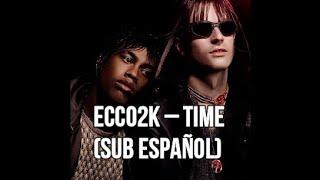 ECCO2K – Time (SUB ESPAÑOL)