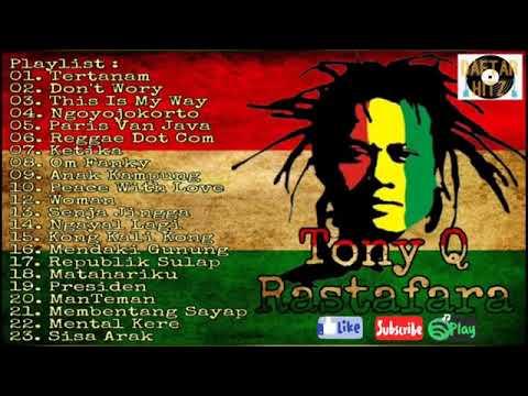 Tony Q Rastafara Full Album Musik Reggae Terbaik & Terpopuler Sepanjang Masa