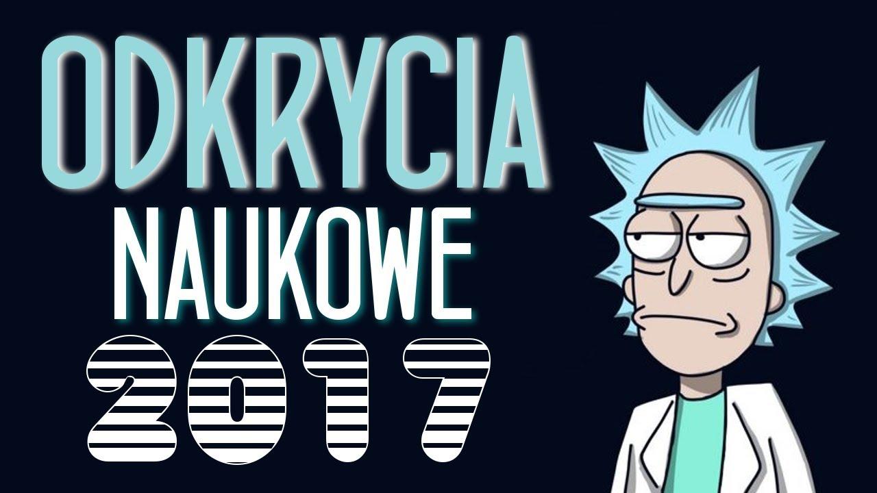 ODKRYCIA NAUKOWE 2017