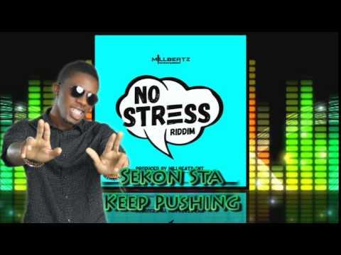 Sekon Sta - Keep Pushing [No Stress Riddim] #2015Soca @SEKONSTA @MillbeatzEnt @socaisyours