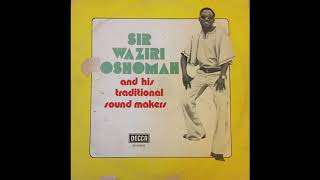Sir Waziri Oshomah & His Traditional Sound Makers (1977 FULL ALBUM)