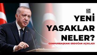 Korona'da Yeni Kısıtlamalar Ne Oldu? Sokağa Çıkma Yasağı Var mı? Cumhurbaşkanı Erdoğan Açıkladı
