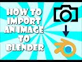 How to -import- an image into blender.