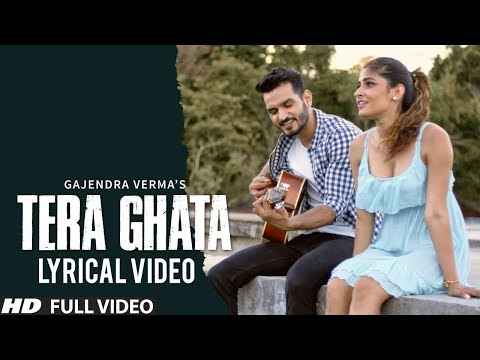 Tera Ghata | Lyrical Video | Gajendra Verma Ft. Karishma Sharma | Vikram Singh