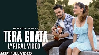 Download lagu Tera Ghata | Lyrical Video | Gajendra Verma Ft. Karishma Sharma | Vikram Singh