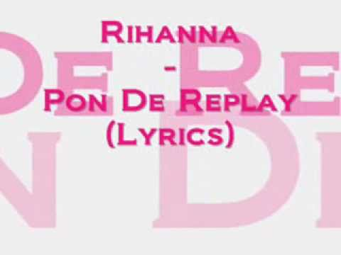 Rihanna-Pon De Replay(Lyrics)