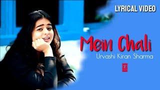 Koi khel to nahi ye hai pyar meri jaan (Lyrics) | mein chali mein chali | Urevashi kiran sharma.Mp4
