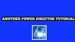 Download Another Power Director Tutorial