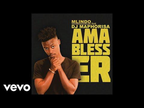 download Mlindo The Vocalist - AmaBlesser ft. DJ Maphorisa