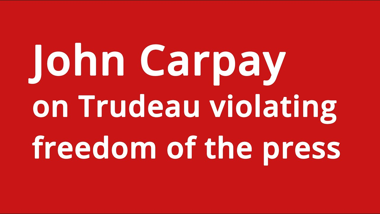 John Carpay on Trudeau violating freedom of the press