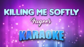 Killing Me Softly - Fugees (Karaoke version with Lyrics)