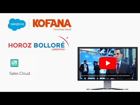 HOROZ BOLLORE LOGISTICS Adapts with Salesforce | Rebuilds with Kofana