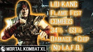 Mortal Kombat XL - Liu Kang (Flame Fist) No I.A.F.B. Combos 34% - 69% Damage [Patch 1.14] ᴴᴰ