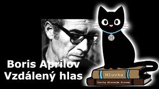 Boris Aprilov - Vzdálený hlas (Mluvené slovo CZ)