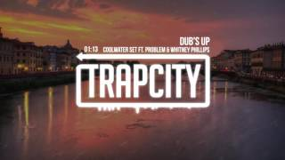 Coolwater Set - Dub's Up ft. Problem & Whitney Phillips