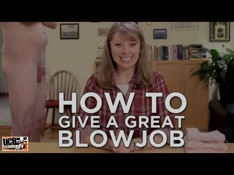 How To Give a Great Blowjob: a SKETCH by UCB's The Punch