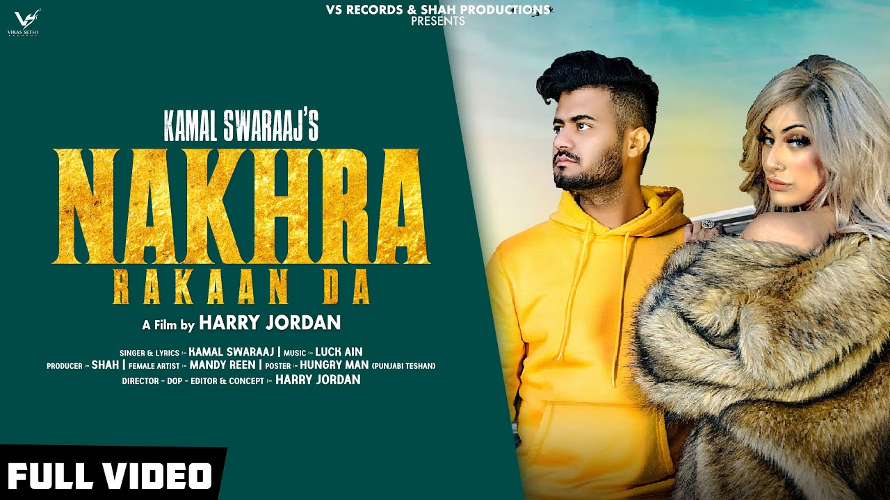 Nakhra Rakaan Da Full Mp3 song Download By Kamal Swaraaj | Status download