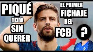 PRIMER FICHAJE DEL BARÇA...LO FILTRA PIQUE ? | FC BARCELONA NOTICIAS y FICHAJES