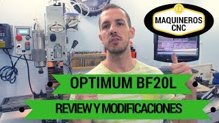 Mi fresadora optimum bf20L maquinera. Review, Modificaciones.