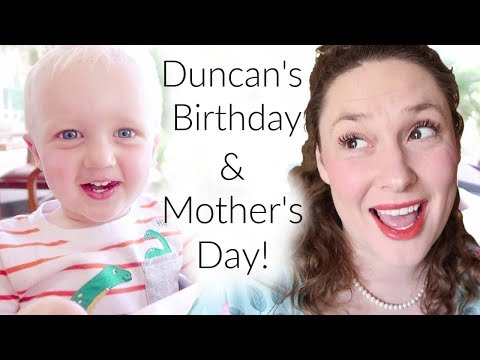 Celebrating Duncan's 2nd Birthday & Mother's Day!