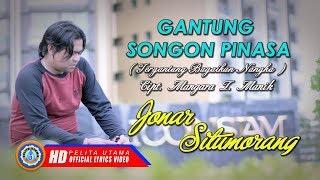 Lagu Batak Terpopuler & Terbaru 2019 - Gantung Songon Pinasa Lirik Dan Terjemahan - Jonar Situmorang