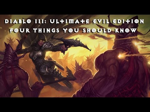 4 Things You Should Know - Diablo III: Ultimate Evil Edition