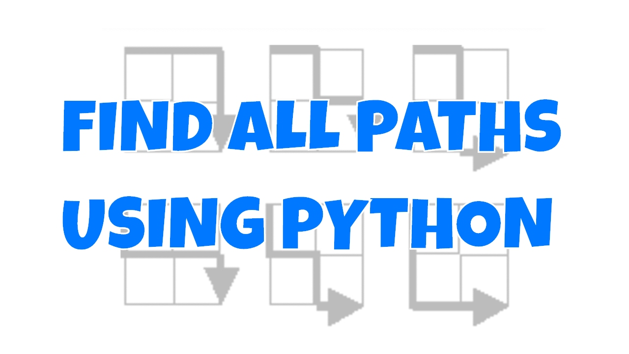 Find all paths in Python (project Euler Problem 15)