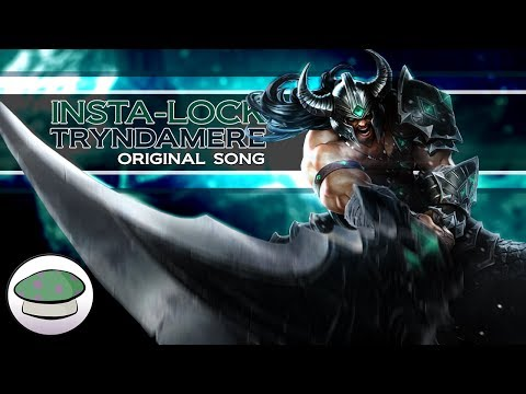 Insta-Lock Tryndamere - The Yordles (League of Legends Champion Rocks)