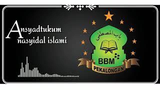 Download Lagu ANSYADTUKUM NASIDAL ISLAMI Terbaru versi BABUL MUSTHOFA mp3