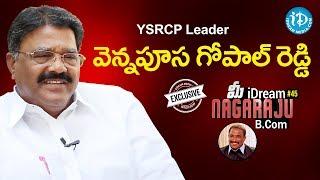 YSRCP Leader Vennapusa Gopal Reddy Exclusive Interview || Talking Politics With iDream #100