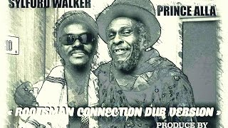 Rootsman Connection - Sylford Walker & Prince Alla, Produce by Leon Cameron