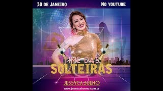 Jessyca Bueno - Time das Solteiras (Official Music Video)