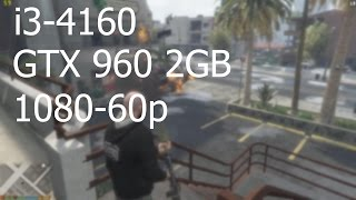 Cheap 600$ PC Playing GTA V at 1080p 60fps! ft.GTX 960, i3-4160