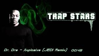 Dr. Dre - Xxplosive (JEDI Remix)