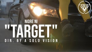 """Nidre Ni - """"Target"""" (Official Video) 