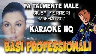 Giusy Ferreri - Fa Talmente Male SANREMO 2017 (KARAOKE HQ)