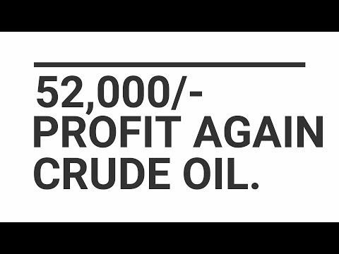 52,000/- PROFIT MCX CRUDE OIL LIVE PERFORMANCE. MCX COMMODITY TRADING,MOHIT GUPTA,SAFETRADING